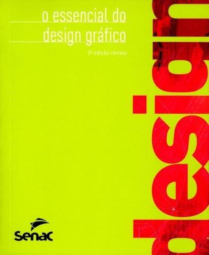 Capa do livro O essencial do Design Gráfico - Editora Senac